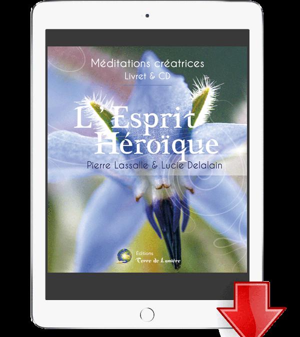 Méditation «L'Esprit Héroïque» – version ebook/audio