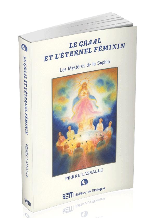 livre graal et eternel feminin - Pierre Lassalle