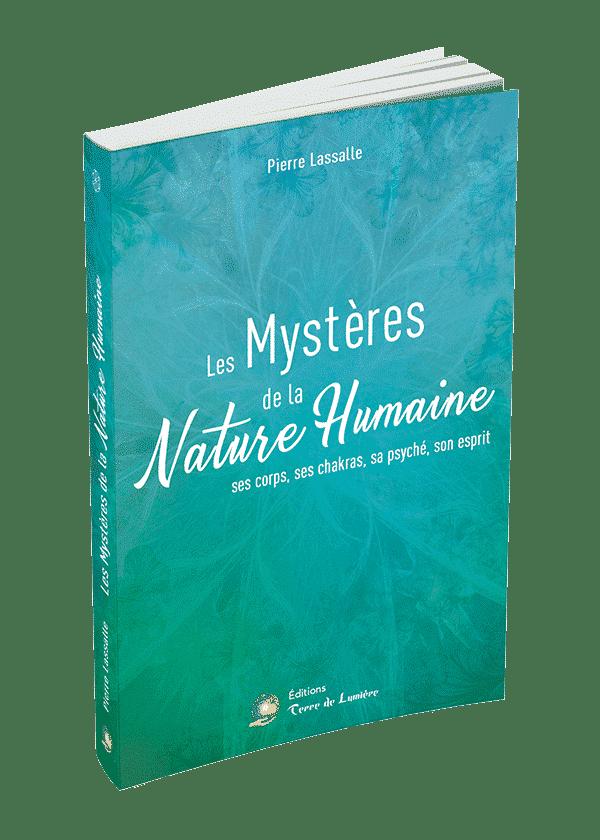 Les Mystères de la Nature Humaine - Ses corps, ses chakras, sa psyché, son esprit
