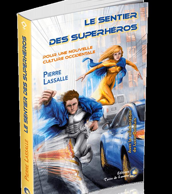 Livre «Le Sentier des Superhéros – pour une nouvelle culture occidentale»