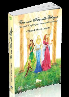 livre Vers une Nouvelle Ethique - Céline et Pierre Lassalle