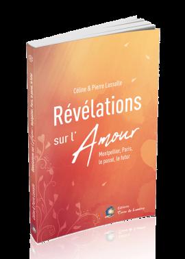 livre Révélations sur l'Amour - Céline et Pierre Lassalle
