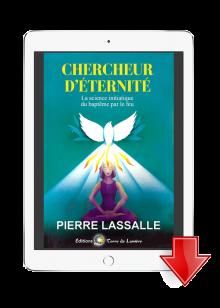 ebook Chercheur d'Eternité - Pierre Lassalle