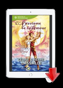ebook L'Héroïsme de l'Amour - Céline et Pierre Lassalle