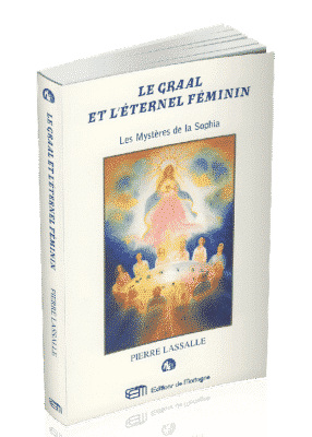 livre Le Graal et l'Eternel Féminin - Pierre Lassalle