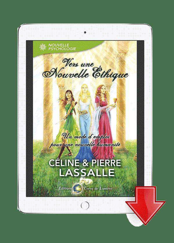 ebook Vers une nouvelle Ethique - Céline et Pierre Lassalle