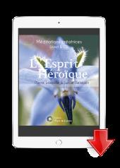 ebook mp3 méditation Esprit Héroïque - Lucie Delalain et Pierre Lassalle