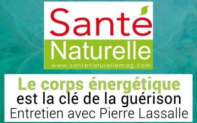 Le corps énergétique est la clé de la guérison – Magazine Santé Naturelle